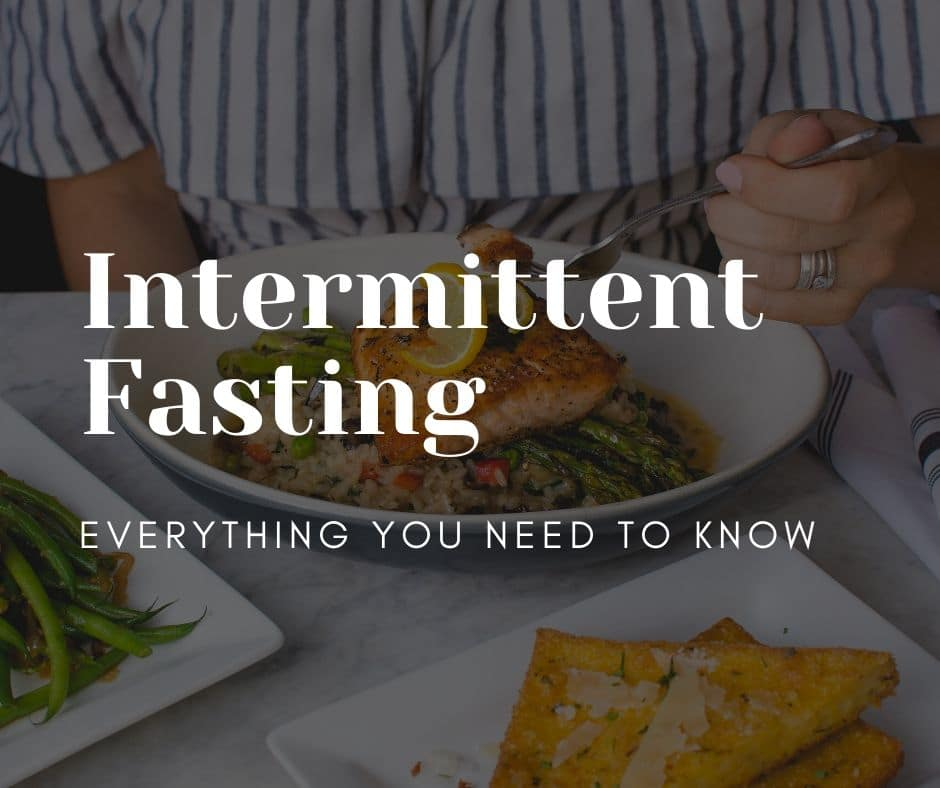 intermittent fasting everything you need to know